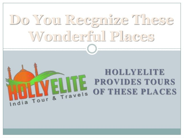 Do You Recgnize These Wonderful Places HOLLYELITE PROVIDES TOURS OF THESE PLACES