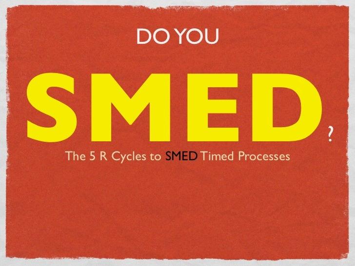 Do you SMED?