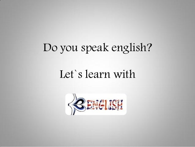Do you speak english?Let`s learn with
