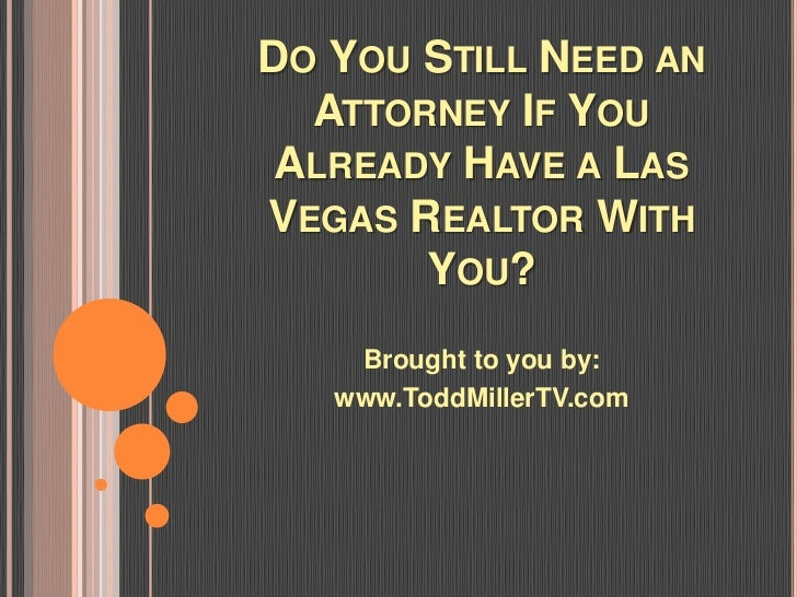 Do You Still Need an Attorney if You Already Have a Las Vegas Realtor With You