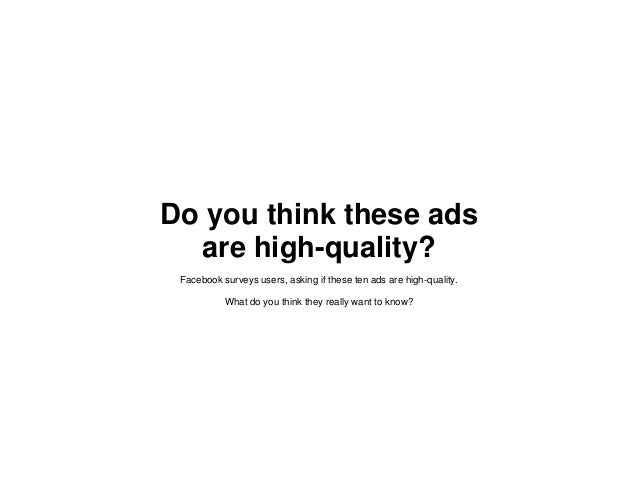 Do you think these ads are high-quality? Facebook surveys users, asking if these ten ads are high-quality. What do you thi...