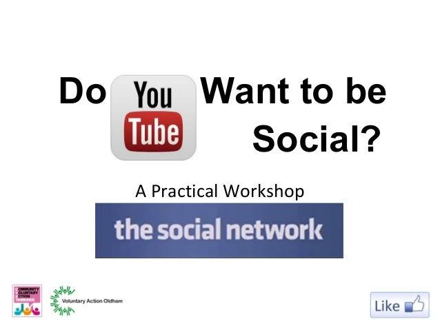 A Practical WorkshopExploringDo Want to beSocial?