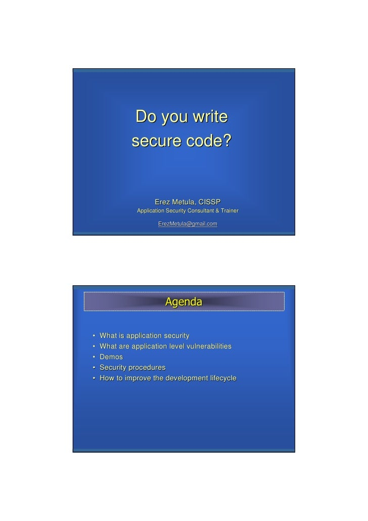Do you write              secure code?                         Erez Metula, CISSP                Application Security Cons...