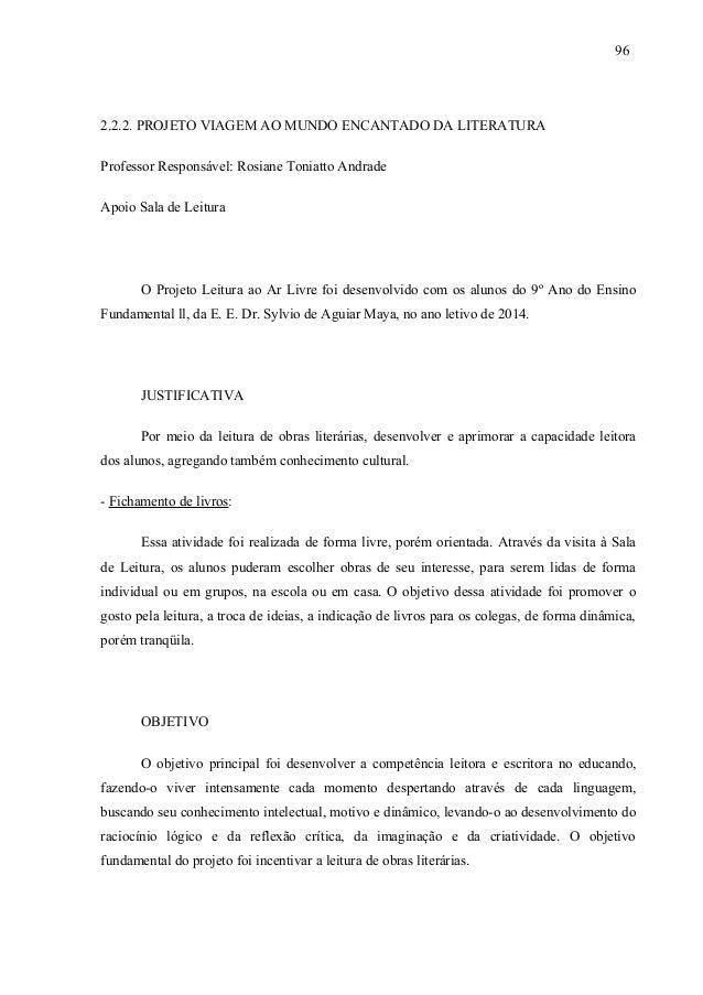 2.2.2. PROJETO VIAGEM AO MUNDO ENCANTADO DA LITERATURA Professor Responsável: Rosiane Toniatto Andrade Apoio Sala de Leitu...