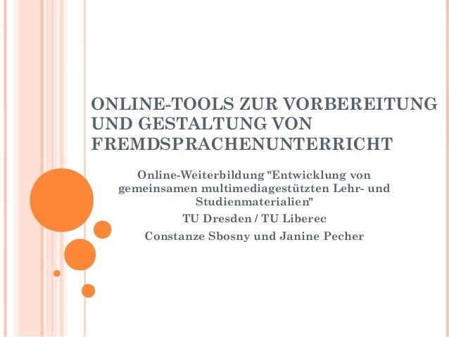 """ONLINE-TOOLS ZUR VORBEREITUNG UND GESTALTUNG VON FREMDSPRACHENUNTERRICHT Online-Weiterbildung """"Entwicklung von gemeinsamen..."""