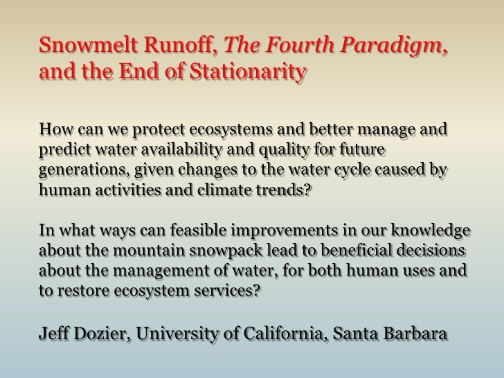 Snowmelt Runoff, The Fourth Paradigm, and the End of StationarityHow can we protect ecosystems and better manage and predi...