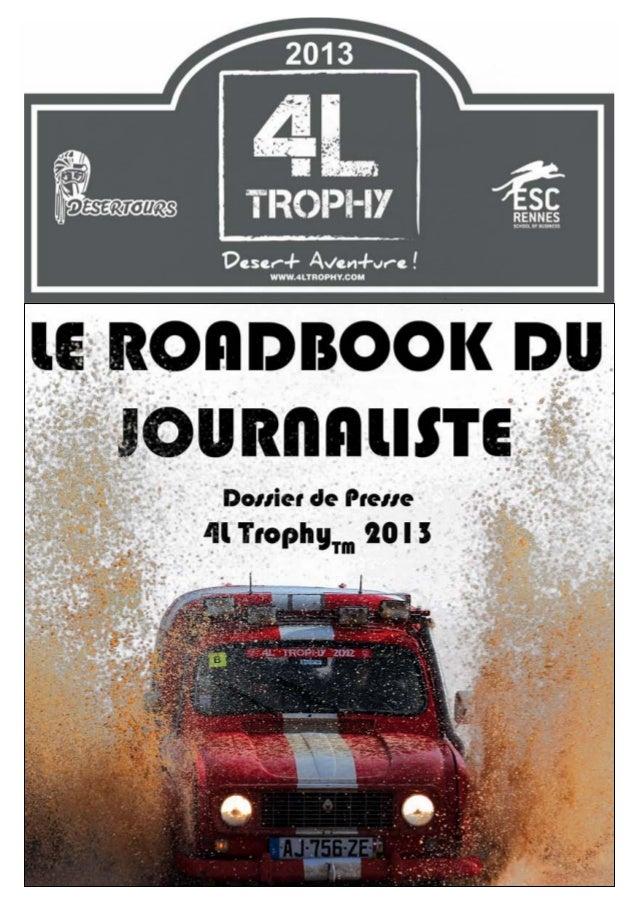 Légende16ème édition du 4L TrophyTM : l'Aventure version 2013 ............ p. 1Le 4L TrophyTM : une belle leçon de solidar...