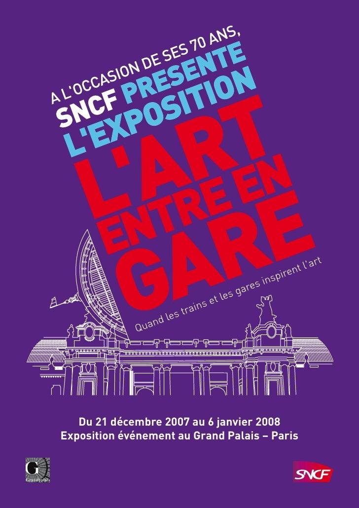 Du 21 décembre 2007 au 6 janvier 2008 Exposition événement au Grand Palais – Paris