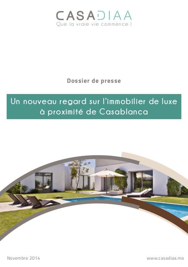 Que la vraie vie commence !  Dossier de presse  Un nouveau regard sur l'immobilier de luxe  à proximité de Casablanca  Nov...