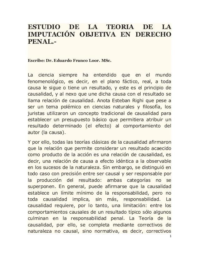 ESTUDIO DE LA TEORIA DE LA IMPUTACIÓN OBJETIVA EN DERECHO PENAL.Escribe: Dr. Eduardo Franco Loor. MSc.  La ciencia siempre...