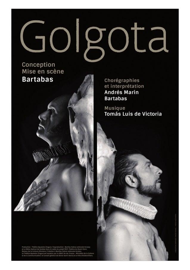 Golgota  Pionnier d'une expression inédite, Bartabas  conjugue art équestre, musique, théâtre et danse.  Il fonde en 1984 ...