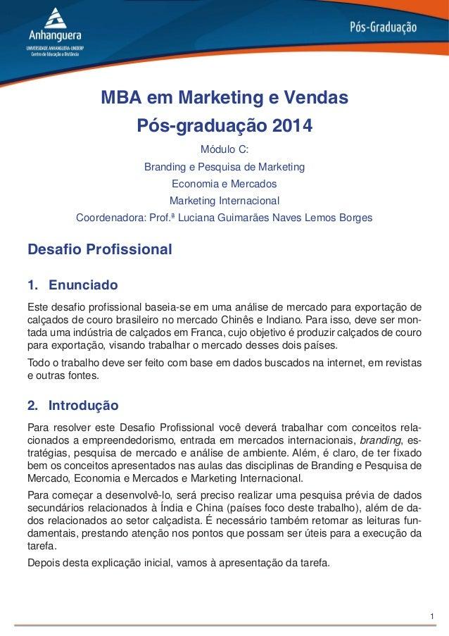 1 MBA em Marketing e Vendas Pós-graduação 2014 Módulo C: Branding e Pesquisa de Marketing Economia e Mercados Marketing In...