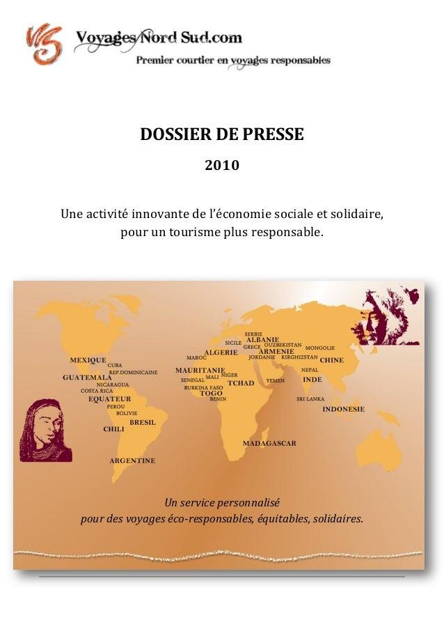 DOSSIER DE PRESSE 2010 Une activité innovante de l'économie sociale et solidaire, pour un tourisme plus responsable. Un se...