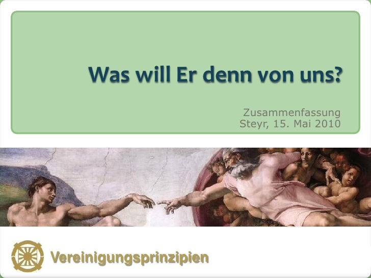 Was will Er denn von uns?                             Zusammenfassung                            Steyr, 15. Mai 2010   Ver...