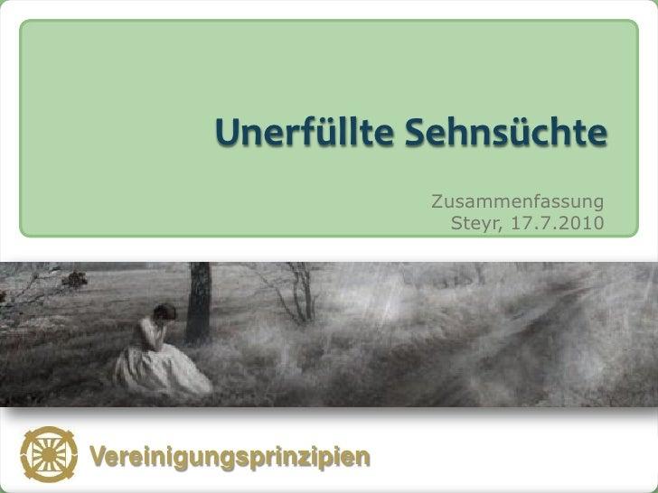 Unerfüllte Sehnsüchte                              Zusammenfassung                                Steyr, 17.7.2010   Verei...