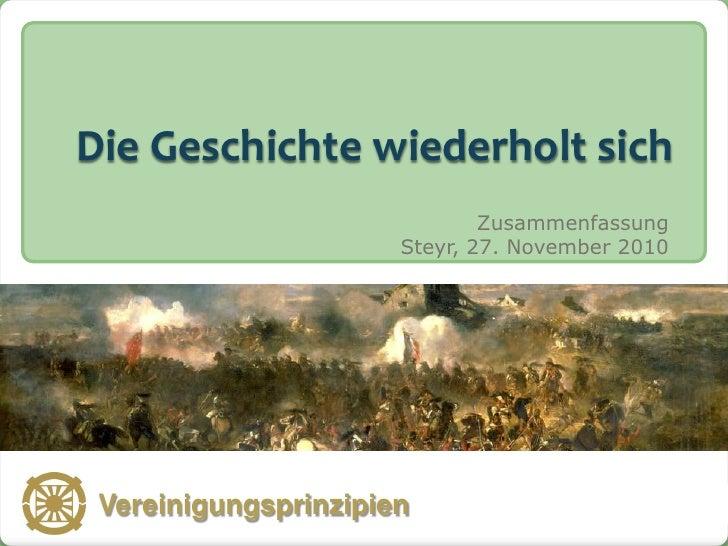 Die Geschichte wiederholt sich                                 Zusammenfassung                         Steyr, 27. November...