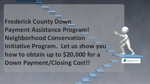 Frederick County Down Payment Assistance Program! Neighborhood Conservation Initiative Program. Let us show you how to obt...