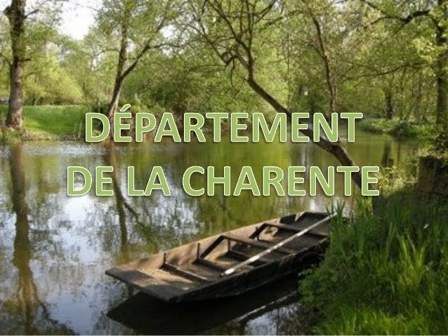 SOMMAIRE1. Situation du Département de la Charente2. Population3. Organisation territorial4. Villes principales5. Histoire...
