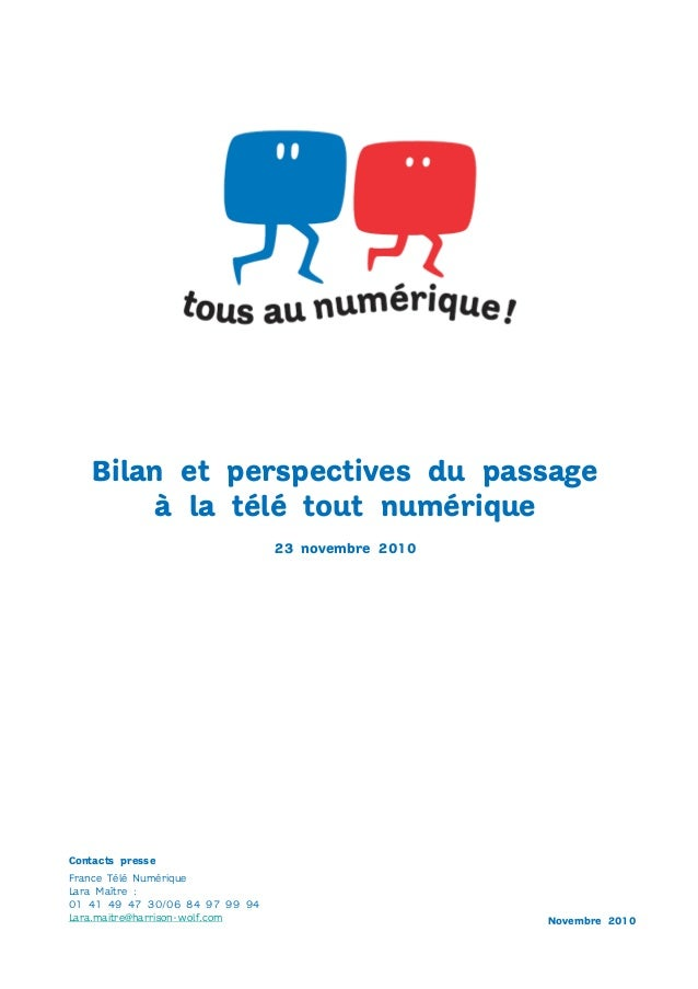 Novembre 2010 France Télé Numérique Lara Maître : 01 41 49 47 30/06 84 97 99 94 Lara.maitre@harrison-wolf.com Contacts pre...