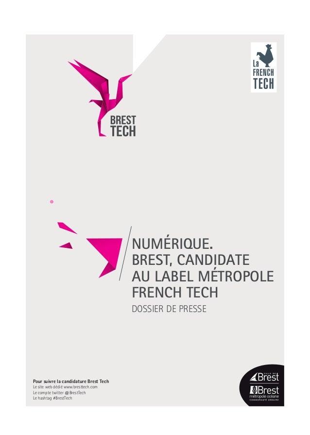Numérique.  Brest, candidate  au label Métropole  French Tech  Dossier de presse  Pour suivre la candidature Brest Tech  L...