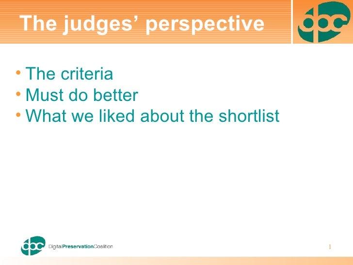 <ul><li>The criteria </li></ul><ul><li>Must do better </li></ul><ul><li>What we liked about the shortlist </li></ul>The ju...