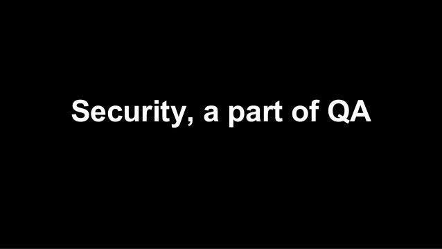 Security, a part of QA