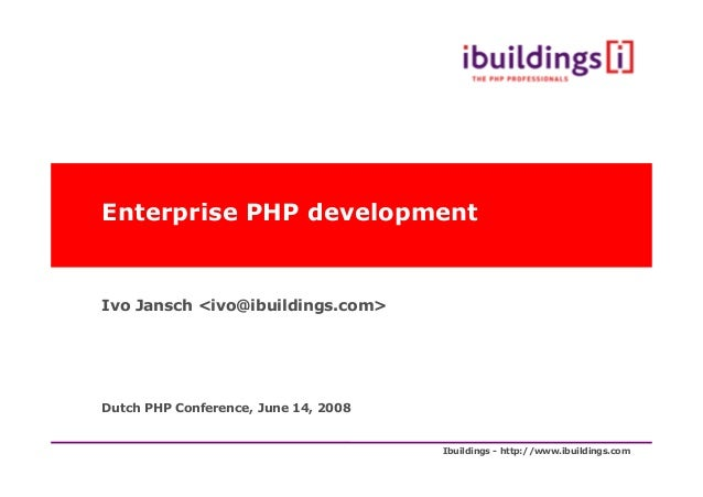 Enterprise PHP Development - Ivo Jansch