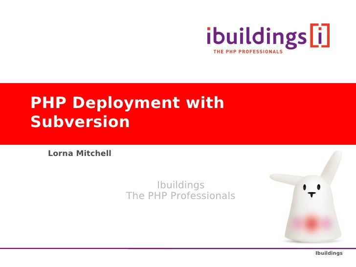 Deployment With Subversion - Lorna Mitchell