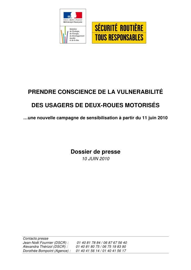 PRENDRE CONSCIENCE DE LA VULNERABILITÉ       DES USAGERS DE DEUX-ROUES MOTORISÉS  …une nouvelle campagne de sensibilisatio...