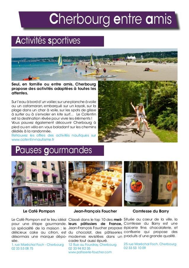 Cherbourg entre amis Activités sportives Seul, en famille ou entre amis, Cherbourg propose des activités adaptées à toutes...