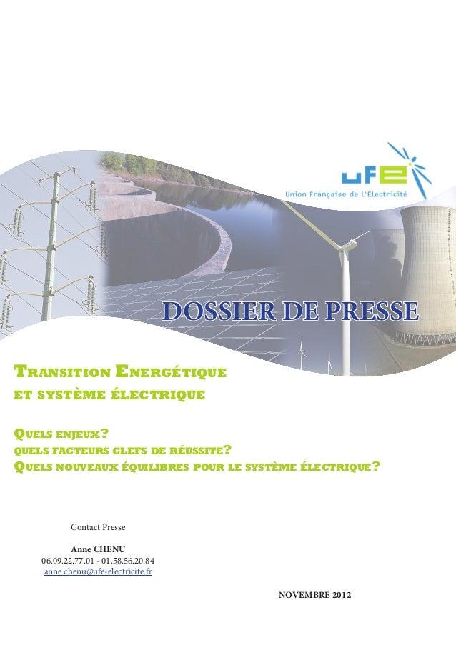 DOSSIER DE PRESSETransition Energétiqueet système électriqueQuels enjeux?quels facteurs clefs de réussite?Quels nouveaux é...