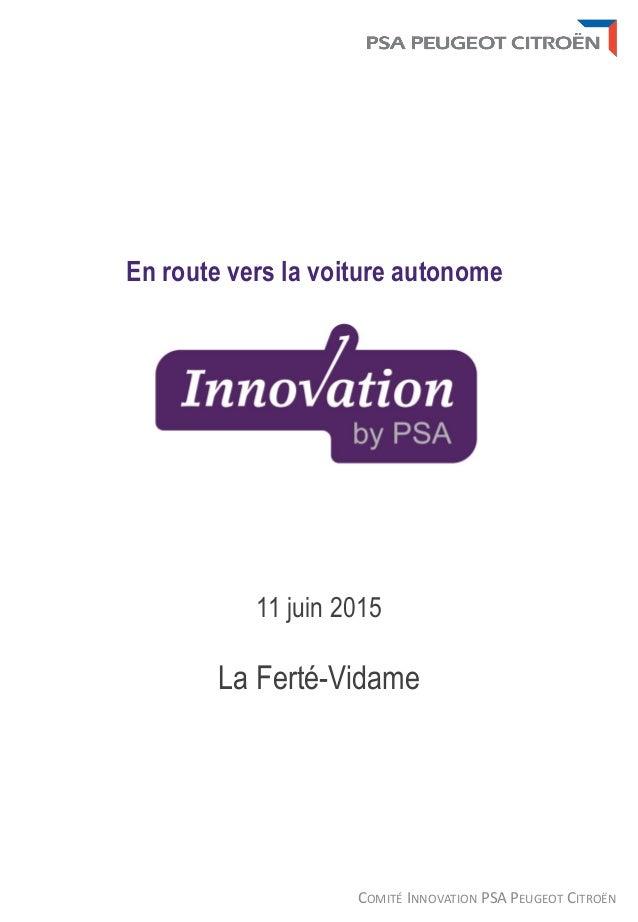 COMITÉ INNOVATION PSA PEUGEOT CITROËN En route vers la voiture autonome 11 juin 2015 La Ferté-Vidame