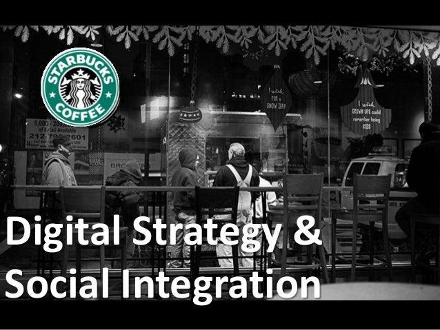 Starbucks Story- Digital Strategy & Social Integration