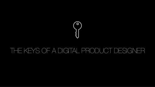 The Keys of a Digital Product Designer