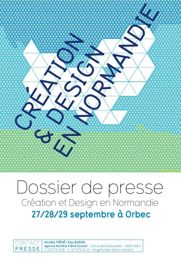 Dossier de presse Création et Design en Normandie 27/28/29 septembre à Orbec Michèle FRÊNÉ | Elsa BURNEL Agence Michèle Fr...