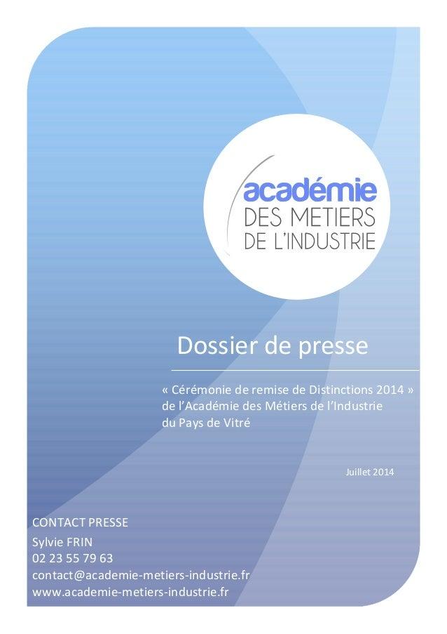 Dossier de presse « Cérémonie de remise de Distinctions 2014 » de l'Académie des Métiers de l'Industrie du Pays de Vitré C...