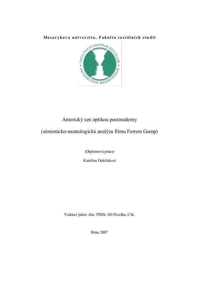 Masarykova univerzita, Fakulta sociálních studií         Americký sen optikou postmoderny(sémioticko-naratologická analýza...