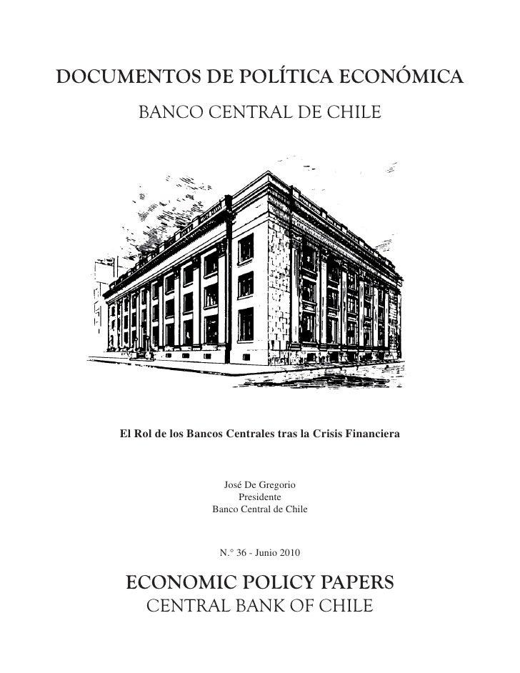 DOCUMENTOS DE POLÍTICA ECONÓMICA         BANCO CENTRAL DE CHILE          El Rol de los Bancos Centrales tras la Crisis Fin...