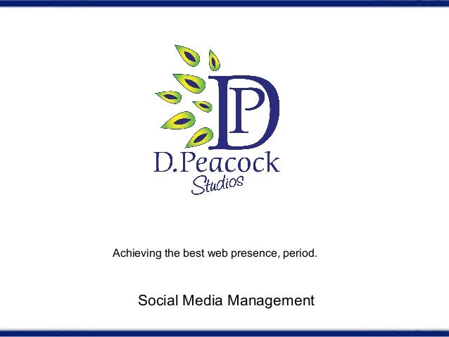 Achieving the best web presence, period. Social Media Management