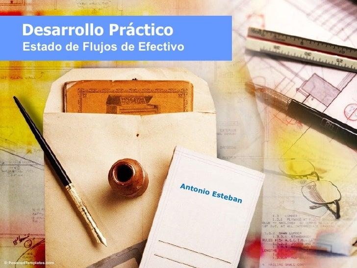 Desarrollo Práctico Estado de Flujos de Efectivo Antonio Esteban