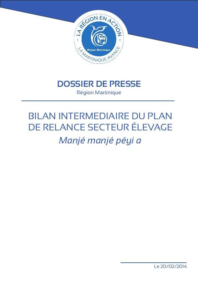 DOSSIER DE PRESSE Région Martinique  Bilan intermEdiaire du plan de relance secteur élevage Manjé manjé péyi a  Le 20/02/2...