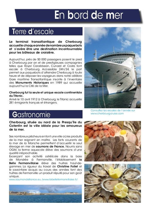 En bord de mer Terre d'escale Gastronomie Le terminal transatlantique de Cherbourg accueillechaqueannéedenombreuxpaquebots...