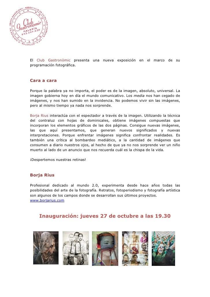 El Club Gastronòmic presenta        una   nueva    exposición   en   el   marco de suprogramación fotográfica.Cara a caraP...