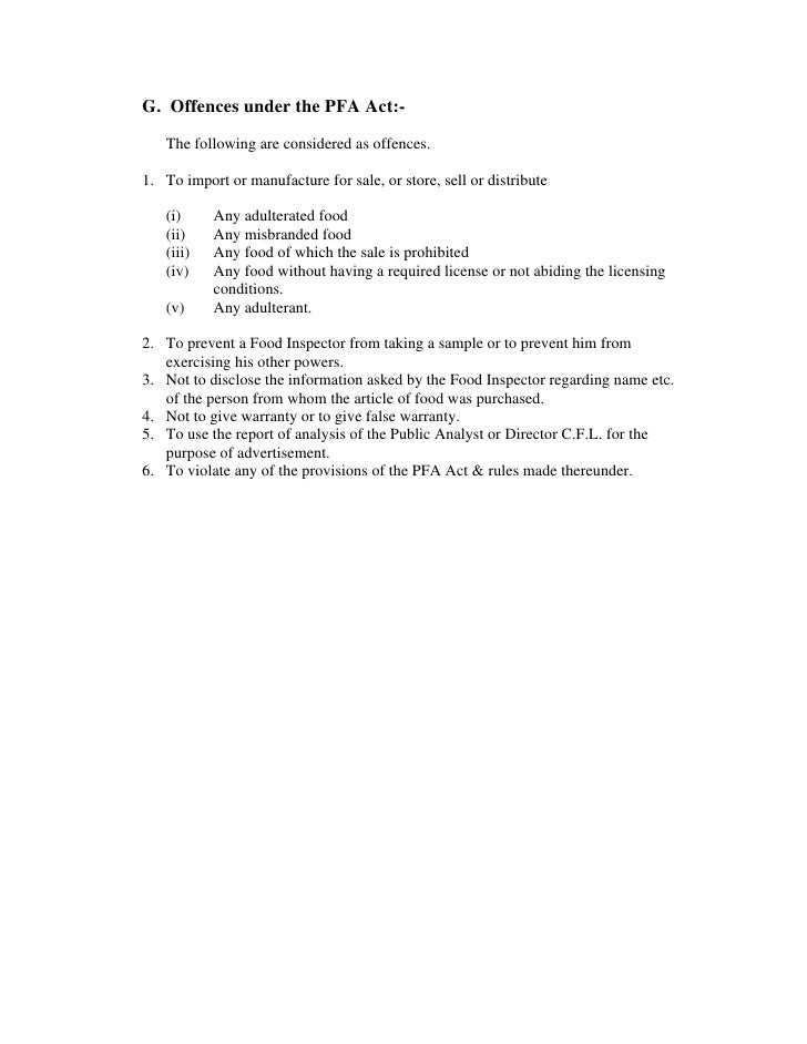 G. Offences under the PFA Act:-    The following are considered as offences.  1. To import or manufacture for sale, or sto...