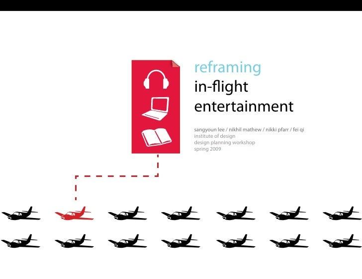 reframing    in-flight    entertainment    sangyoun lee / nikhil mathew / nikki pfarr / fei qi    institute of design    d...