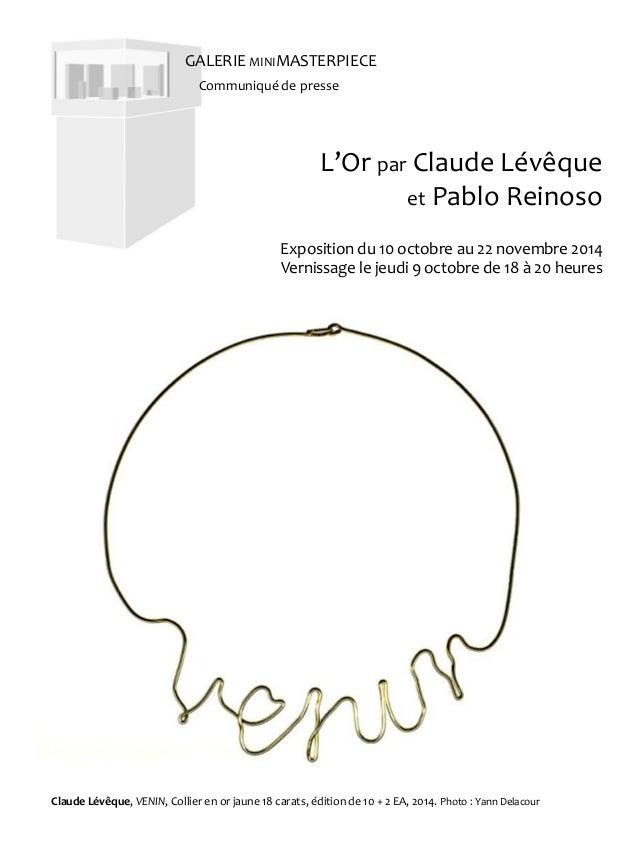 L'Or par Claude Lévêque et Pablo Reinoso Exposition du 10 octobre au 22 novembre 2014 Vernissage le jeudi 9 octobre de 18 ...