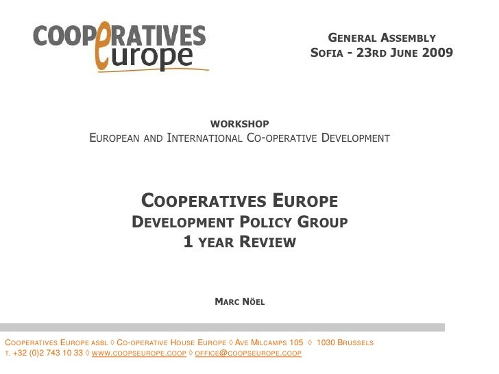 General Assembly<br />Sofia - 23rd June 2009<br />WORKSHOP<br />European and International Co-operative Development<br />C...