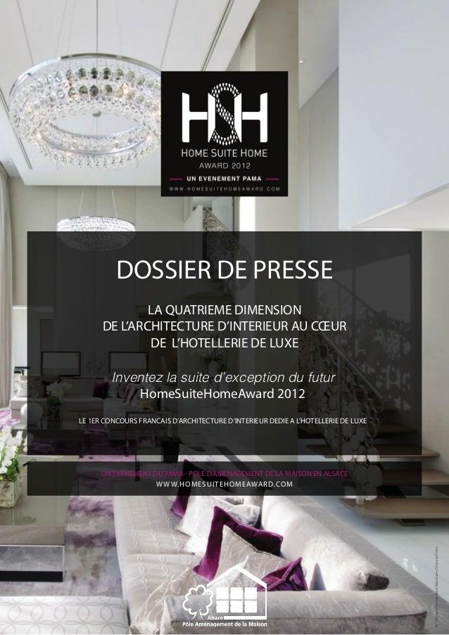 DOSSIER DE PRESSE LA QUATRIEME DIMENSION DE L'ARCHITECTURE D'INTERIEUR AU CŒUR DE L'HOTELLERIE DE LUXE Inventez la suite d...