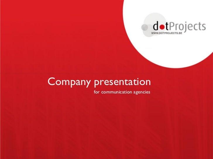 Company presentation        for communication agencies