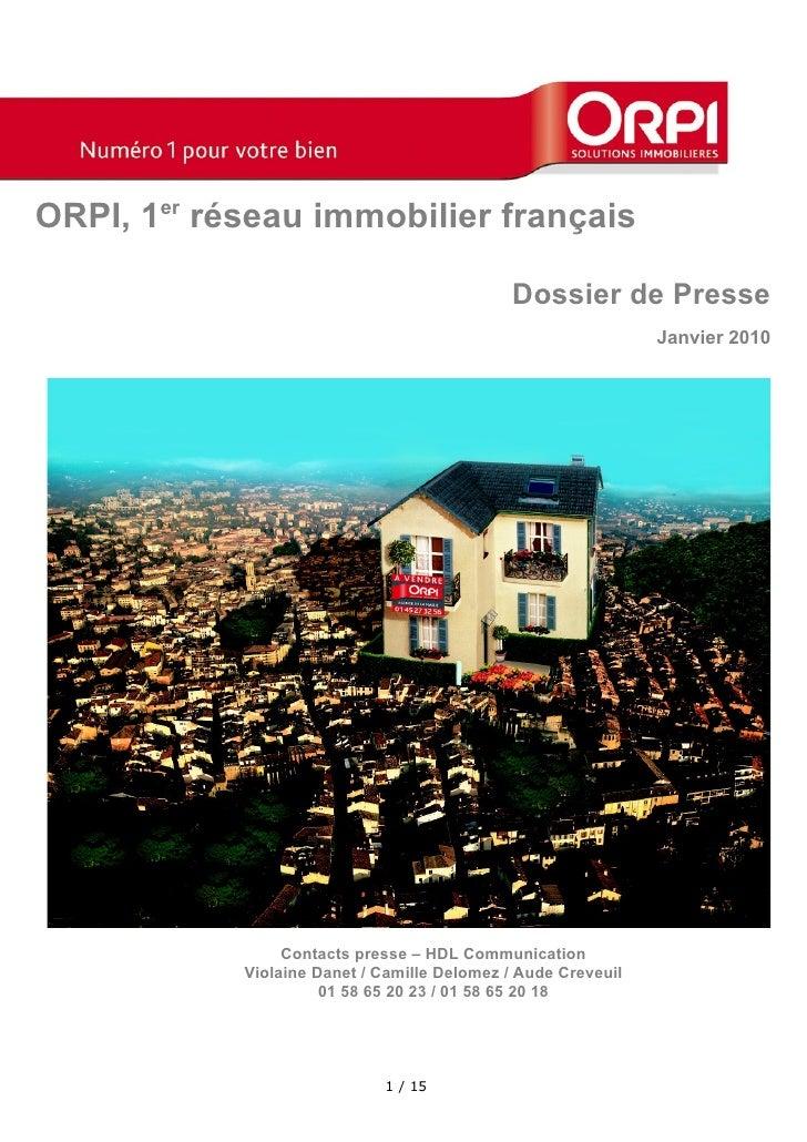 ORPI, 1er réseau immobilier français                                                Dossier de Presse                     ...